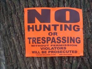 No Hunting or Trespassing.