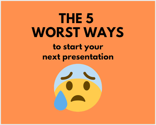 5 worst ways to start a speech or presentation