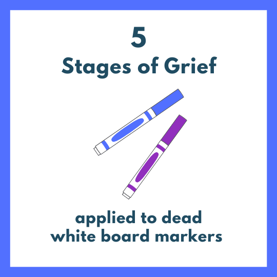 stages of grief white board marker