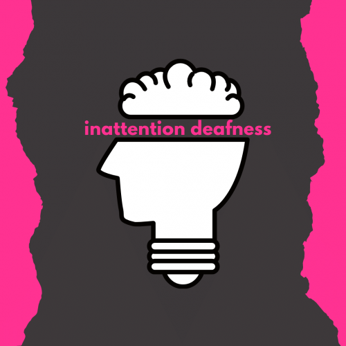 inattention deafness